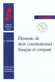Elements de droit constitutionnel francais et compare - Intérieur - Format classique