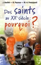 Des saints au XXe siècle, pourquoi ? - Couverture - Format classique