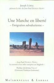 Une marche en liberté ; émigration subsaharienne - Intérieur - Format classique