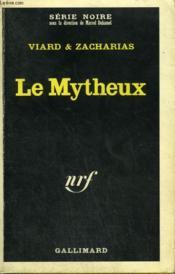 Le Mytheux. Collection : Serie Noire N° 1110 - Couverture - Format classique