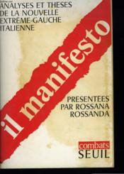 Ilmanifesto. Analyses Et Theses De La Nouvelle Extreme Gauche Italienne - Couverture - Format classique