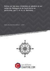 Notice sur les eaux minérales en général et sur celles de Médague et de Saint-Alyre en particulier, par C.-A.-H.-A. Bertrand,... [Edition de 1842] - Couverture - Format classique