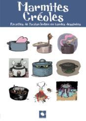 Marmites créoles ; recettes de l'Océan indien en bandes dessinées - Couverture - Format classique