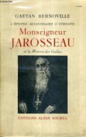 L'Epopee Missionnaire D'Ethiopie Monseigneur Jarosseau Et La Mission Des Gallas. - Couverture - Format classique