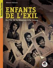 Enfants de l'exil ; de l'île de la Réunion à la Creuse - Couverture - Format classique