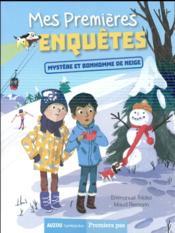 Mes premières enquêtes T.3 ; mystère et bonhomme de neige - Couverture - Format classique