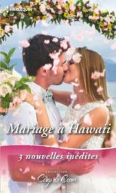 Mariage à Hawaii; coup de foudre à Hawaii, nouveau départ à Hawaii, romance à Hawaii - Couverture - Format classique