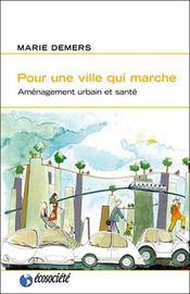 Pour une ville qui marche ; aménagement urbain et santé - Intérieur - Format classique