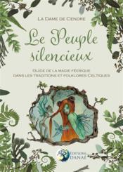Le peuple silencieux ; guide de la magie féerique dans les traditions et folklores celtiques - Couverture - Format classique
