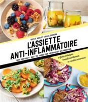 L'assiette anti-inflammatoire ; guide pratique et recettes saines pour prévenir les inflammations - Couverture - Format classique