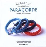 Le kit bracelet ; paracorde - Couverture - Format classique
