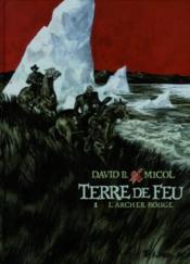 Terre de feu t.1 ; l'archer rouge - Couverture - Format classique