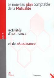 Le Nouveau Plan Comptable De La Mutualite T.1 ; Activites D'Assurance Et De La Resistance - Intérieur - Format classique