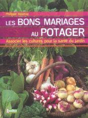 Les bons mariages au potager ; associer les cultures pour la santé du jardin - Intérieur - Format classique