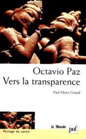 Octavio paz. vers la transparence - Couverture - Format classique