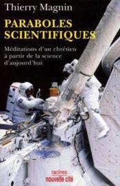 Paraboles scientifiques ; méditations d'un chrétien à partir de la science d'aujourd'hui - Couverture - Format classique
