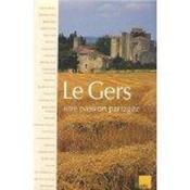 Le Gers ; Une Passion Partagee - Couverture - Format classique