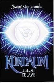 Kundalini - le secret de la vie - Couverture - Format classique