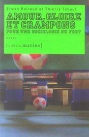 Amour, gloire et crampons ; pour une sociologie du foot - Couverture - Format classique