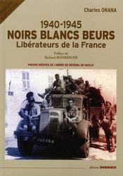 1940-1945, noirs blancs beurs, libérateurs de la france - Intérieur - Format classique