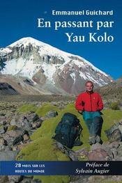 En passant par yau kolo ; 28 mois sur les routes du monde - Intérieur - Format classique
