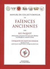 Manuel du collectionneur de faïences anciennes - Couverture - Format classique