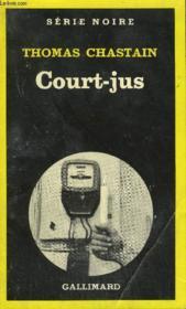 Collection : Serie Noire N° 1791 Court-Jus - Couverture - Format classique