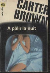 Collection La Poche Noire. N° 11 A Palir La Nuit. - Couverture - Format classique