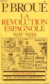 La Revolution Espagnole. ( 1931 - 1939 ). Collection Champ N° 34 - Couverture - Format classique