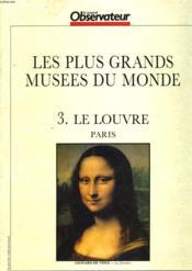 Le Nouvel Observateur. Les Plus Grands Musees Du Monde. 3. Le Louvre. Paris. - Couverture - Format classique