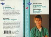 La Vengeance Du Dr Nicky Delvin Suivi De Retrouvailles Inesperees (A Christmas To Remember - Emergency Reunion) - Couverture - Format classique