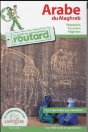 Le guide de conversation Routard ; arabe du Maghreb - Couverture - Format classique