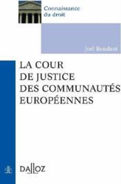 La cour de justice des communautés européennes (1re édition) - Couverture - Format classique