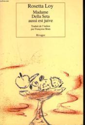 Madame Della Seta Aussi Est Juive - Couverture - Format classique