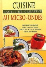 Cuisine Facile Et Creative Au Micro-Ondes - Couverture - Format classique
