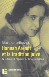 Hanna Arendt et la tradition juive ; le judaïsme à l'épreuve de la sécularisation - Couverture - Format classique