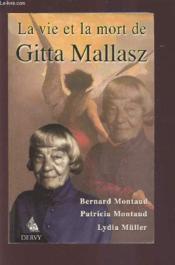 La vie et la mort de gitta mallasz - Couverture - Format classique