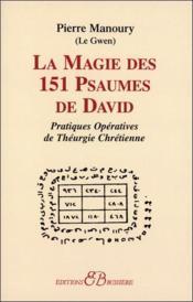 La magie des 151 psaumes de David - Couverture - Format classique