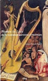 Women in love. de la tentation perverse a l'ecriture - Couverture - Format classique