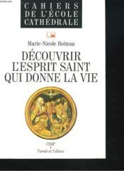 Decouvrir l' esprit saint qui donne la vie - Couverture - Format classique