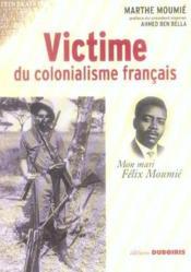 Victime Du Colonialisme Francais Mon Mari Felix Moumie - Couverture - Format classique