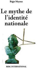 Le mythe de l'identité nationale - Couverture - Format classique