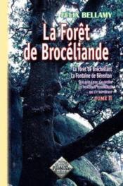 La forêt de Brocéliande t. 2 ; la forêt de Bréchéliant ; la fontaine de Bérenton - Couverture - Format classique