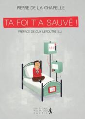 Ta Foi T'A Sauve - Couverture - Format classique