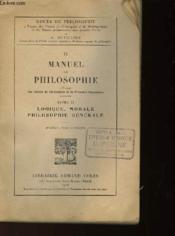 Manuel De Philosophie - Tome 2 - Logique - Morale - Philosophie Generale - Couverture - Format classique