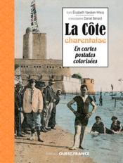 La Côte charentaise en cartes postales colorisées - Couverture - Format classique