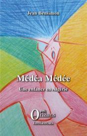Médéa Médée, une enfance en Algérie - Couverture - Format classique