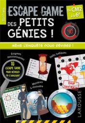 Escape games des petits génies ! ; du CM2 à la 6e - Couverture - Format classique
