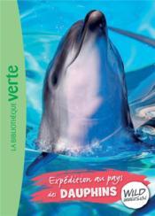 The wild immersion T.4 ; expédition au pays des dauphins - Couverture - Format classique