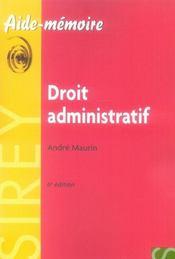 Aide-mémoire ; droit administratif (6e édition) - Intérieur - Format classique